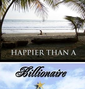 Happier Than A Billionaire: Quiting My Job, Moving to Costa Rica